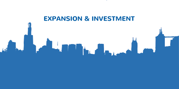 EXPANSION & INVESTMENT