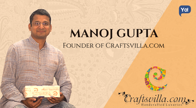 Inspiring Success Story Of Manoj Gupta Ceo And Founder Of
