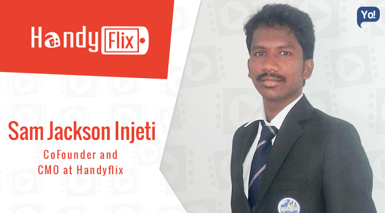 Interview With :   Sam Jackson Injeti, CoFounder and CMO at Handyflix