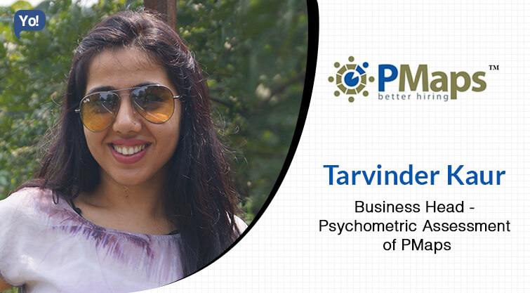 Interview With :   Tarvinder Kaur, Business Head at Psychometric Assessment of PMaps