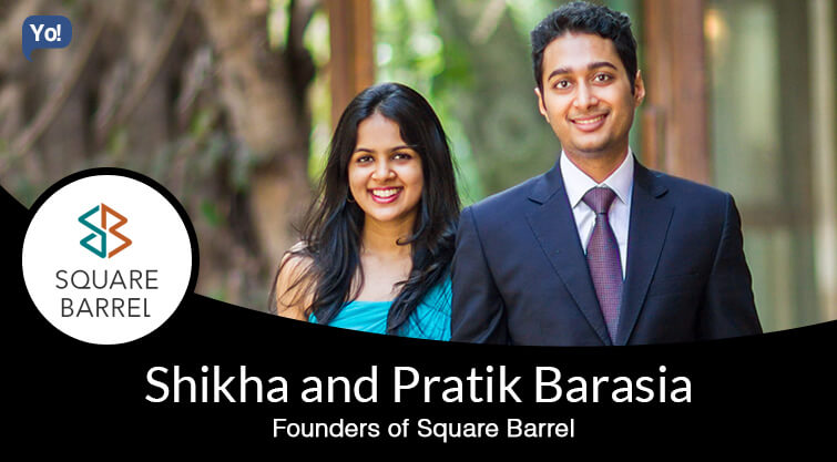 Interview With :   Shikha and Pratik Barasia, Founders of Square Barrel