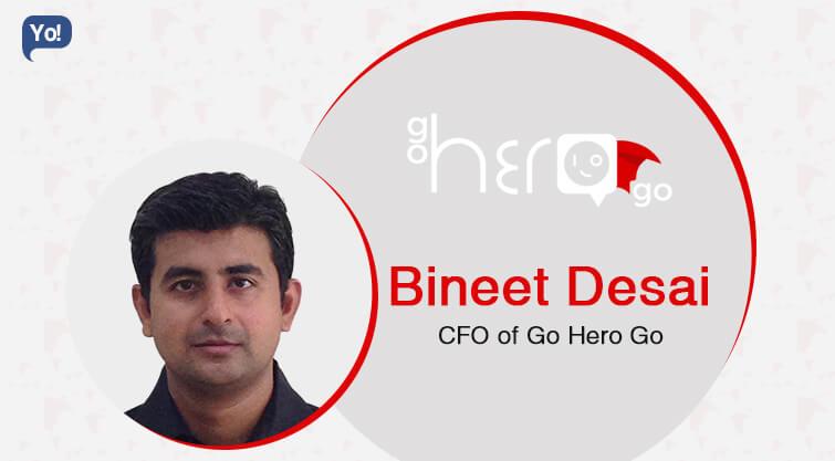 Interview With :   Bineet Desai, CFO at Go Hero Go