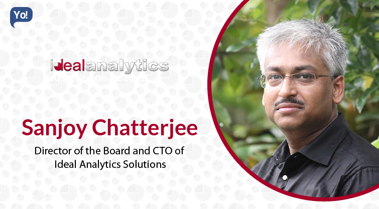 Interview With :   Sanjoy Chatterjee, Director and CTO at Ideal Analytics Solutions