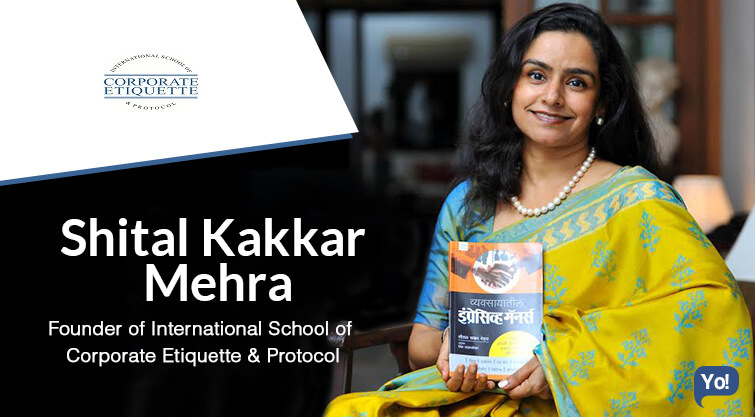 Interview With :  Shital Kakkar Mehra, Founder of Int. School of Corporate Etiquette & Protocol