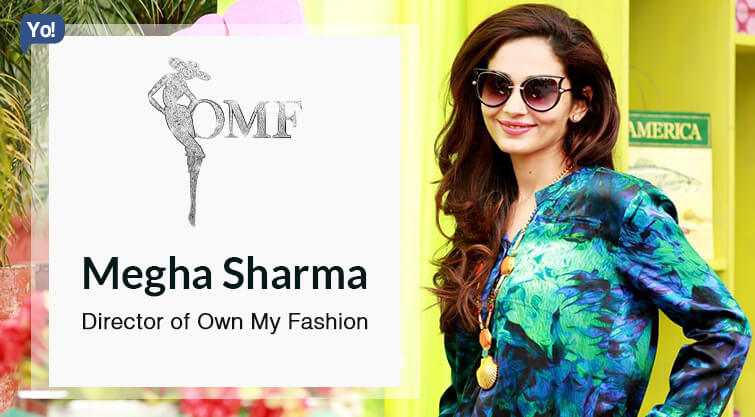 Interview With :   Megha Sharma, Director at Own My Fashion