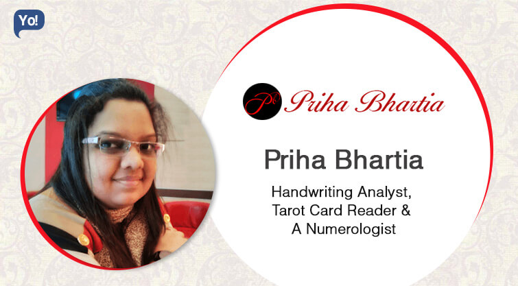 Interview with :   Priha Bhartia, Handwriting Analyst, Tarot Card Reader & A Numerologist