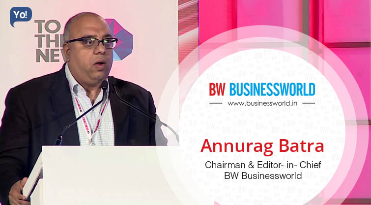 Interview With :   Annurag Batra, Chairman & Editor- in- Chief at BW Businessworld