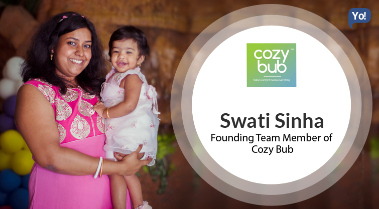 Interview with :   Swati Sinha, Founding Team Member of Cozy Bub