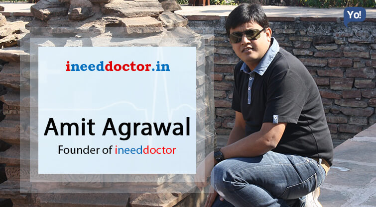 Interview With :   Amit Agrawal, Founder of ineeddoctor