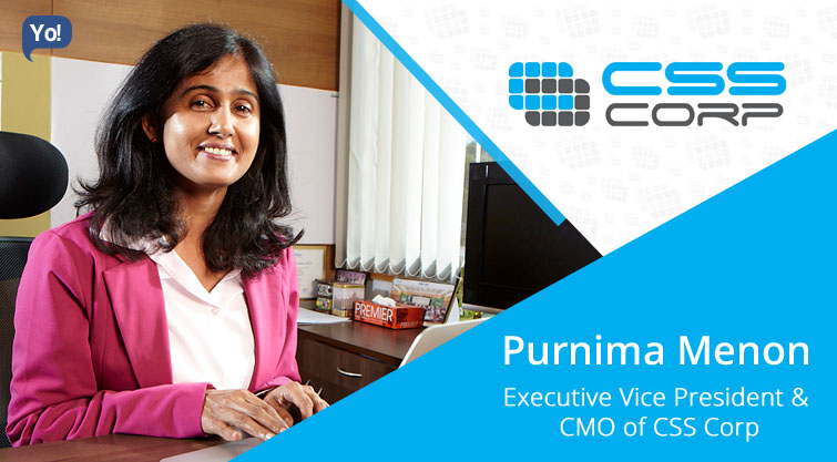 Interview With :    Purnima Menon, Executive Vice President & CMO of CSS Corp