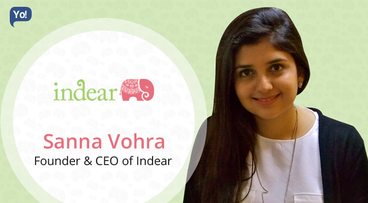 Interview With :    Sanna Vohra, Founder & CEO of Indear