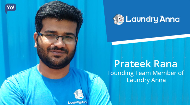 Interview With :   Prateek Rana, Founding Team Member of Laundry Anna