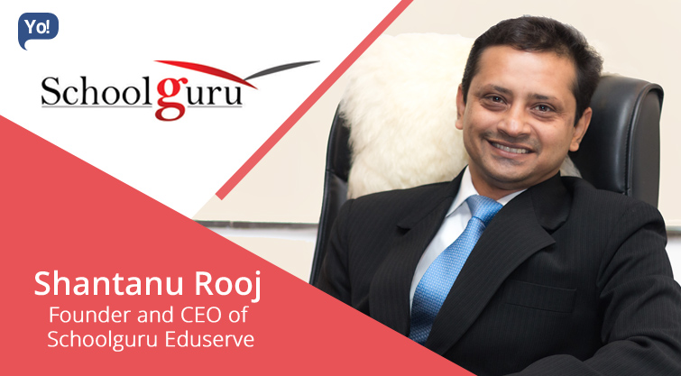 Interview With :    Shantanu Rooj, Founder and CEO of Schoolguru Eduserve