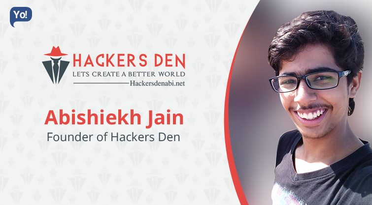 Interview With :   Abishiekh Jain, Founder of Hackers Den