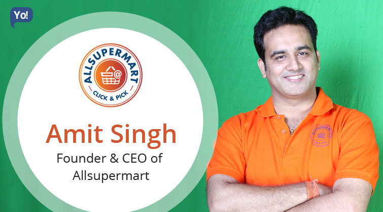 Interview With :   Amit Singh, Founder & CEO of Allsupermart
