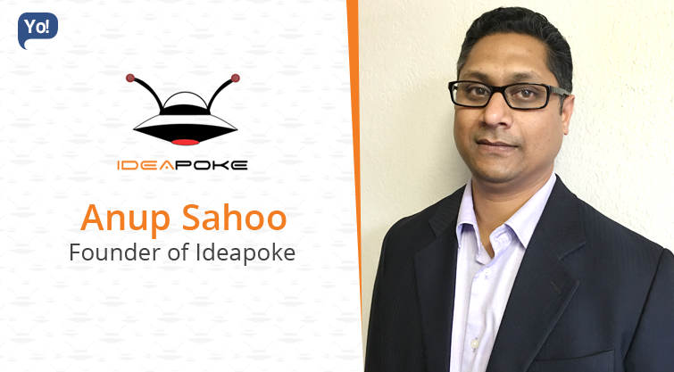 Interview With :    Anup Sahoo, Founder of Ideapoke