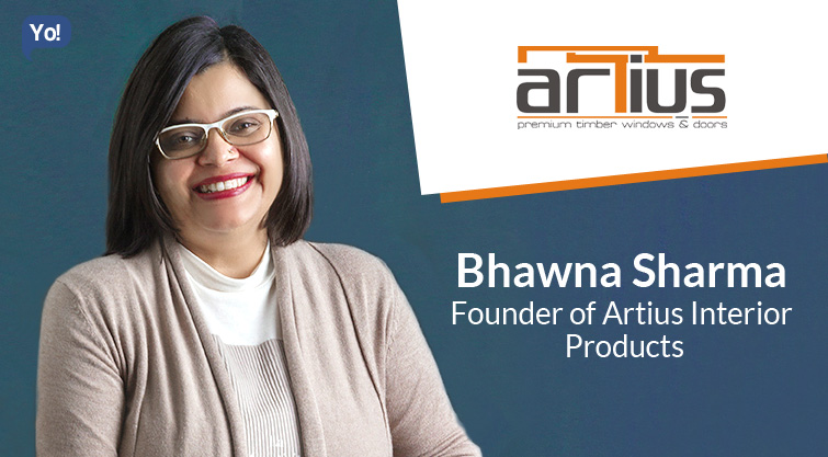 Interview With :    Bhawna Sharma, Founder of Artius Interior Products