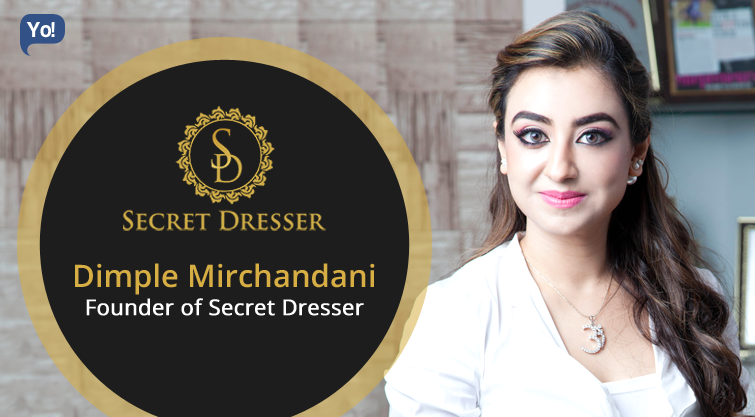 Interview With :   Dimple Mirchandani, Founder of Secret Dresser