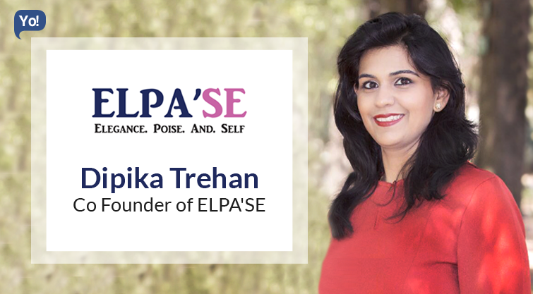 Interview With :   Dipika Trehan, Co Founder of Elpa'se
