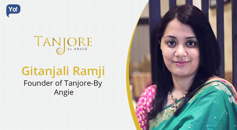 Interview With :    Gitanjali Ramji, Founder of Tanjore-By Angie