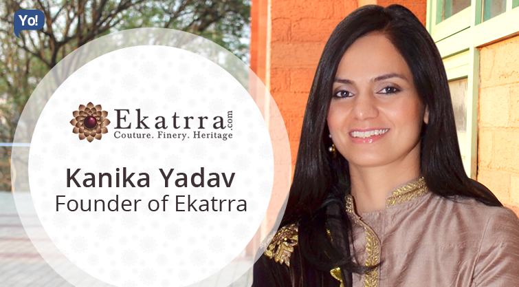Interview With :   Kanika Yadav, Founder of Ekatrra
