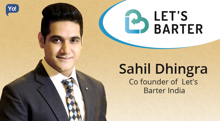 Interview With :   Sahil Dhingra, Co founder of Let's Barter India