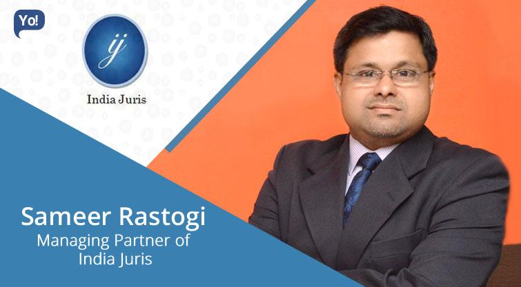 Interview With :   Sameer Rastogi, Managing partner of India Juris