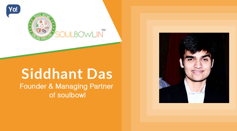 Interview With :    Siddhant Das, Founder & Managing Partner of Soulbowl