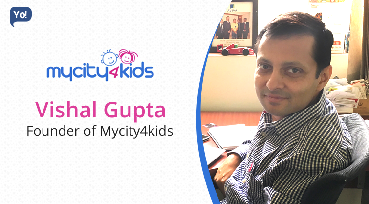 Interview With :   Vishal Gupta, Founder of Mycity4kids