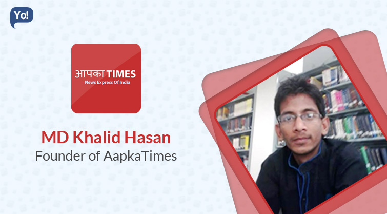 Meet with :   MD KHALID HASAN, Founder of Aapka Times