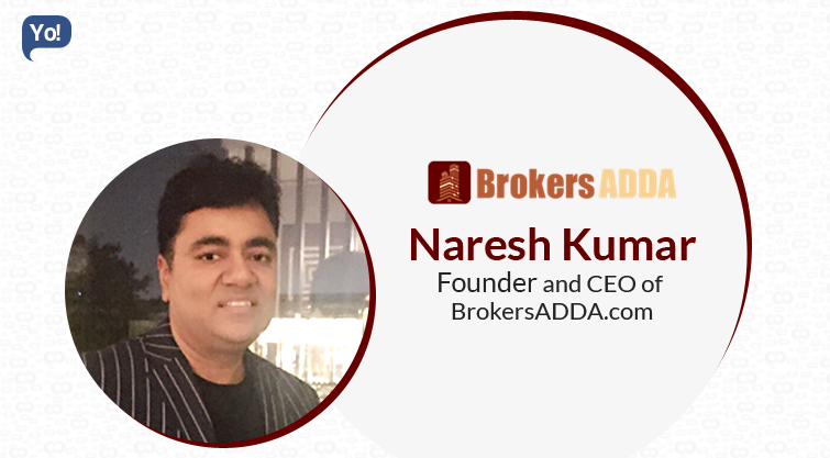 Interview With :    Naresh Kumar, Founder & CEO of BrokersADDA