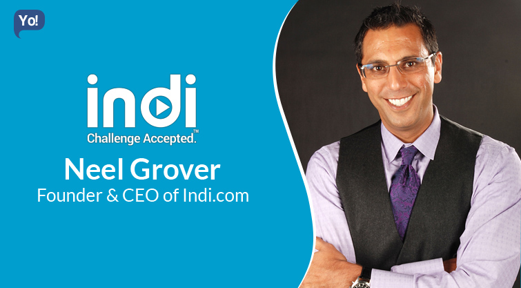 A Conversation With :    Neel Grover, Founder & CEO of Indi.com