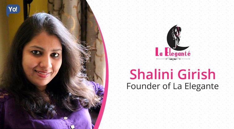 A Conversation With :    Shalini Girish, Founder of La Elegante