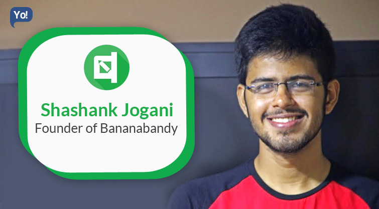 In Talks with :   Shashank Jogani, Founder of Bananabandy