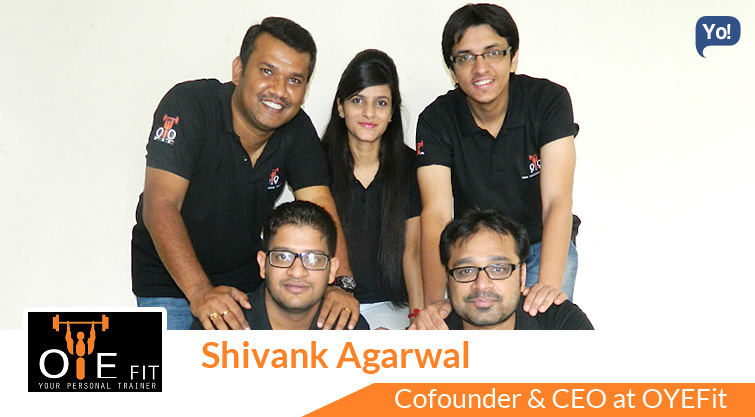 Interview With :    Shivank Agarwal, Co-founder & CEO at OYEFit
