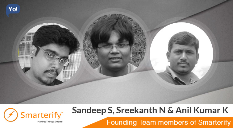 Interview With :   Sandeep S, SreekanthN & Anil Kumar K, Founding Team Members of Smarterify