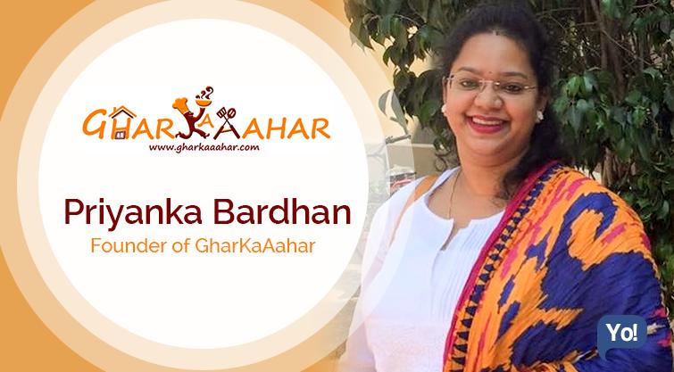 A Conversation With :   Priyanka Bardhan, Founder of GharKaAahar