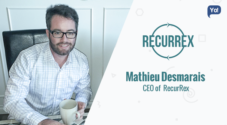 In Talks with :   Mathieu Desmarais, CEO of Recurrex